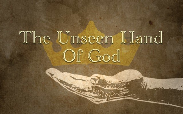 The Unseen Hand Of God